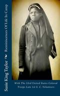 Reminiscences of Life in Camp : With the 33rd United States Colored Troops Late 1st S. C. Vo...
