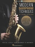 Modern Saxophone Techniques: A Resource for Developing Sound, Improving Facility, & Enhancin...