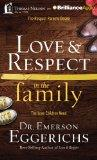 Love & Respect in the Family: The Respect Parents Desire; The Love Children Need (Thomas Nel...