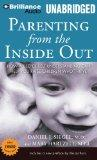Parenting from the Inside Out: How a Deeper Self-Understanding Can Help You Raise Children W...