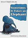 Sometimes It Takes an Elephant