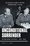 Unconditional Surrender: Witnessing History May 1945: Nazi Germany's Surrender to the Allies...