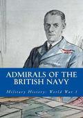 Admirals of the British Navy : Military History: World War 1