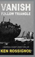 Follow Triangle - Vanish : Marsha and Danny Jones Thriller # 4