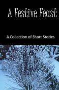 Festive Feast : A Collection of Short Stories