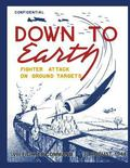 Down to Earth: Fighter Attack on Ground Targets : VIII Fighter Command, 30 August 1944
