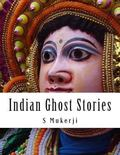 Indian Ghost Stories : Second Edition