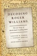 Decoding Roger Williams : The Lost Essay of Rhode Island's Founding Father