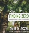 Finding Zero: A Mathemetician's Odyssey to Uncover the Origins of Numbers; Library Edition
