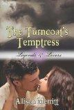The Turncoat's Temptress (Legends & Lovers)