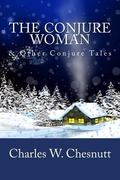 Conjure Woman and Other Conjure Tales
