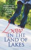 Love in the Land of Lakes: An Anthology of the Midwest Fiction Writers