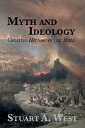 Myth and Ideology : Creating History in the Bible