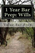 1 Year Bar Prep: Wills : Wills Law Is Tested Often on the Bar Exam. the Issues Are Interesti...