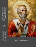 Saint Athanasius C. 297-373: the Father of Orthodoxy