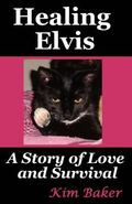 Healing Elvis: A Story of Love and Survival