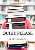 Quiet, Please : Dispatches from a Public Librarian