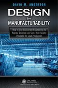 Design for Manufacturability : How to Use Concurrent Engineering to Rapidly Develop Low-Cost...