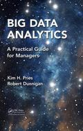 Big Data Analytics : A Practical Guide for Managers