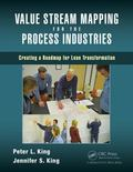 Lean Mapping for the Process Industries : Optimizing Process Flow Using Value Stream Maps