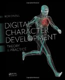 Digital Character Development: Theory and Practice, Second Edition