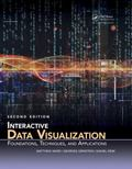 Interactive Data Visualization: Foundations, Techniques, and Applications, Second Edition (3...