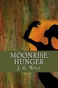 Moonrise Hunger: Must she kill the demon rising within her, or embrace it?