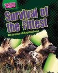 Survival of the Fittest : Extreme Adaptations