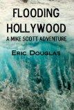 Flooding Hollywood: A Mike Scott Adventure