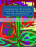 Cooking for My Family. Food for the Body,Food for the Soul. Part II : The Second Part of a S...