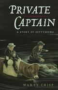 Private Captain : A Story of Gettysburg