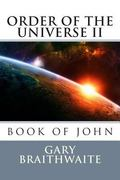Book of John, Order of the Universe II