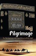 Pilgrimage Hajj : The Fifth High Grade of Al-Taqwa