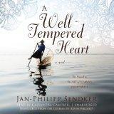 A Well-Tempered Heart: A Novel