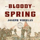 Bloody Spring: Forty Days that Sealed the Confederacy's Fate  (LIBRARY EDITION)