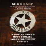 U.S. Marshals: Inside America's Most Storied Law-Enforcement Service; Library Edition