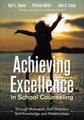 Achieving Excellence in School Counseling Through Motivation, Self-Direction, Self-Knowledge...