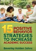 Fifteen Positive Behavior Strategies to Increase Academic Success