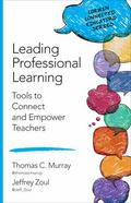 Leading Professional Learning : Tools to Connect and Empower Teachers