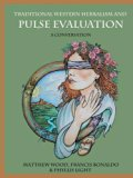 Traditional Western Herbalism and Pulse Evaluation: A Conversation