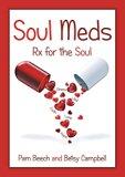 Soul Meds: Rx for the Soul