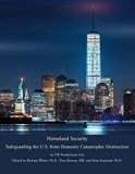 Homeland Security: Safeguarding the U.S. from Domestic Catastrophic Destruction