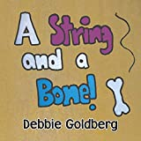A String and a Bone!