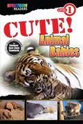 CUTE! Animal Babies Reader : Level 1