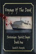 Voyage of the Dead: Sovereign Spirit Saga #1 (Volume 1)