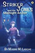 Striker Jones and the Midnight Archer (Volume 2)