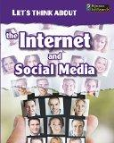 Let's Think About the Internet and Social Media