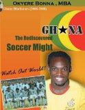 Ghana: The Rediscovered Soccer Might: WatchOut World!