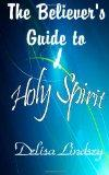 The Believer's Guide to Holy Spirit