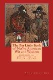 The Big Little Book of Native American Wit and Wisdom: Compiled from the First Fifteen Years...
